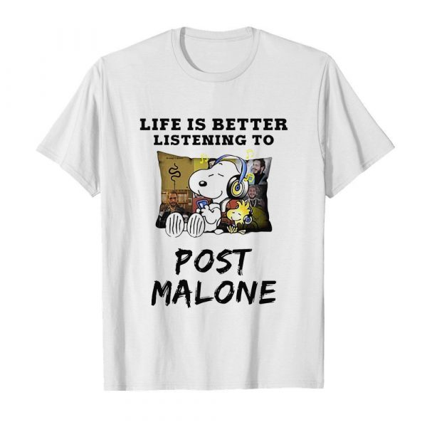 Snoopy and woodstock life is better listening to post malone shirt