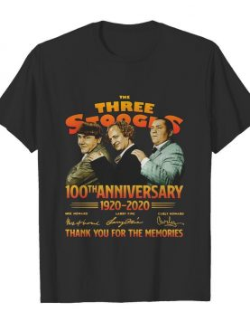 The Three Stooges 100th Anniversary 1920 2020 Thank You For The Memories Signatures shirt