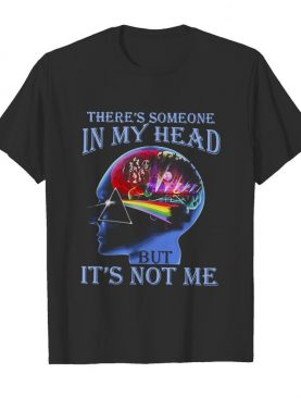 There's someone in my head but it's not me shirt