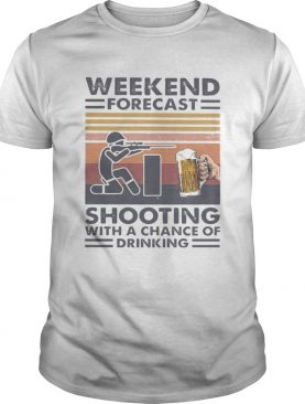 Weekend forecast shooting with a chance of drinking vintage retro shirt