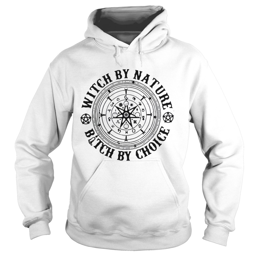 Witchraft Runes Witch By Nature Bitch By Choice  Hoodie