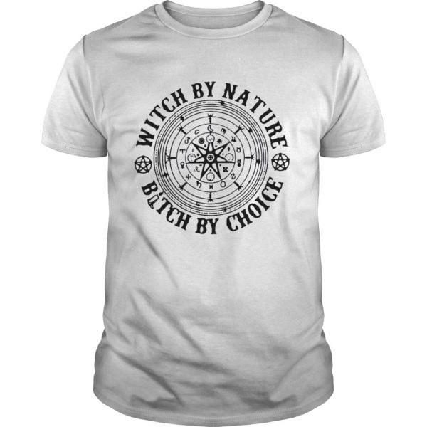 Witchraft Runes Witch By Nature Bitch By Choice shirt
