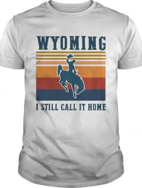 Wyoming I Still Call It Home Vintage Halloween shirt