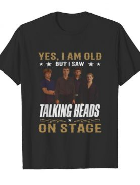 Yes i am old but i saw talking heads on stage shirt