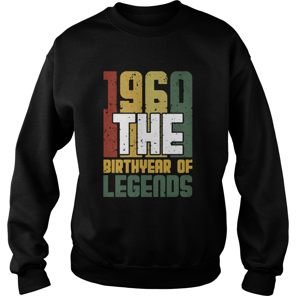 1960 The Birthyear Of Legends Vintage  Sweatshirt