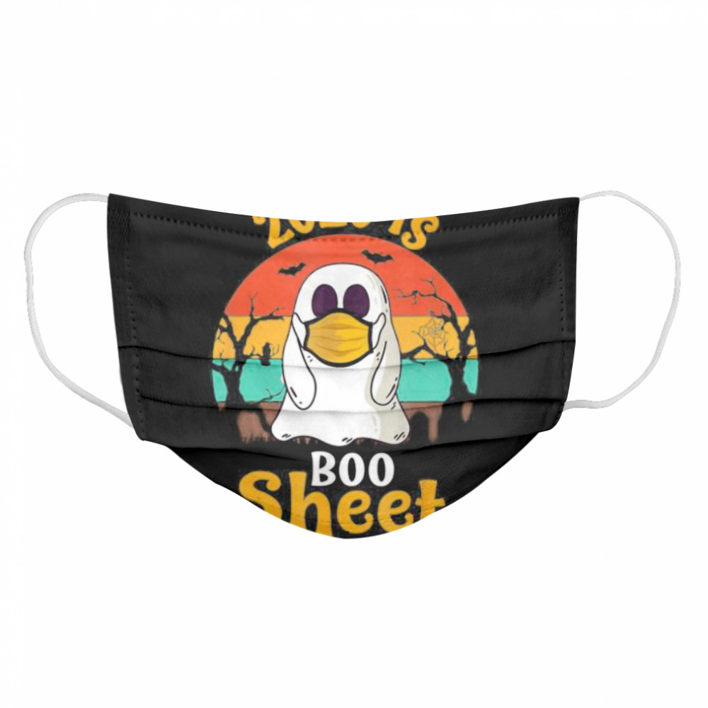 2020 is Boo Sheet Halloween Ghost in Mask  Cloth Face Mask