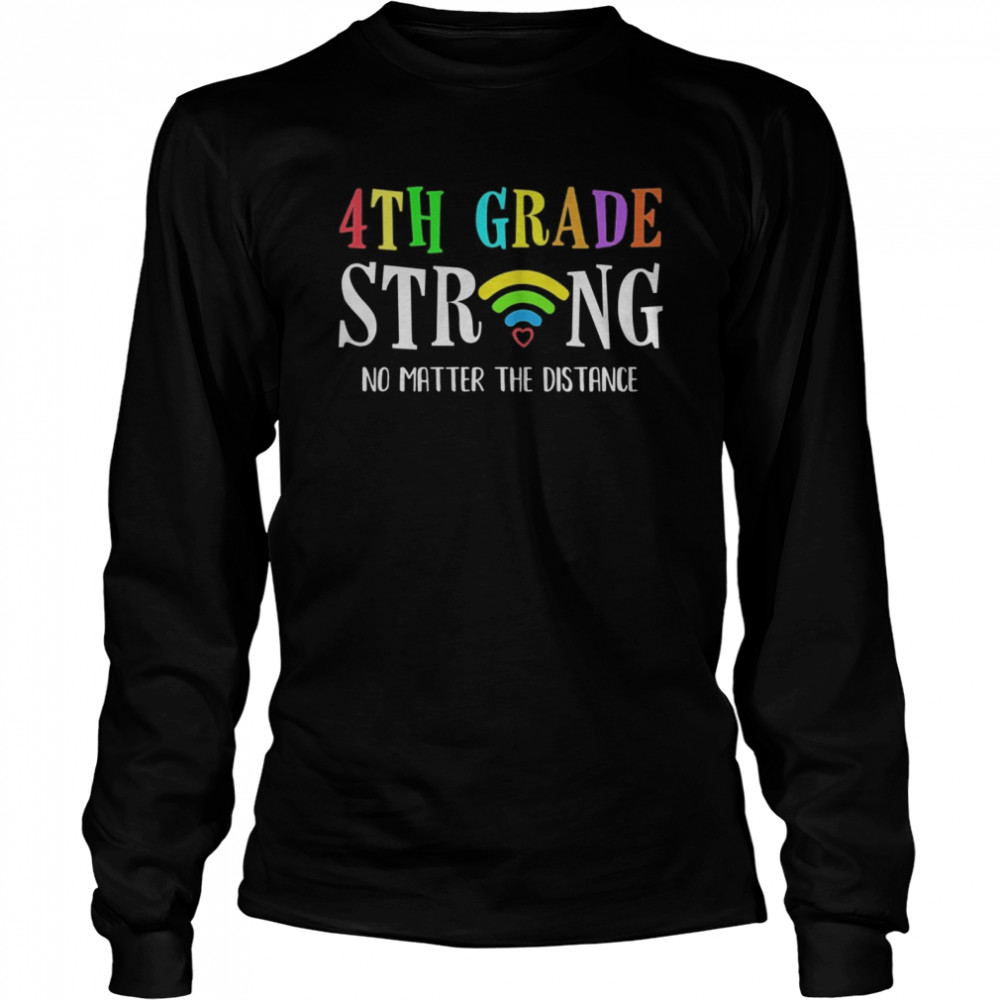 4th Grade Strong No Matter Distance Virtual Learning  Long Sleeved T-shirt