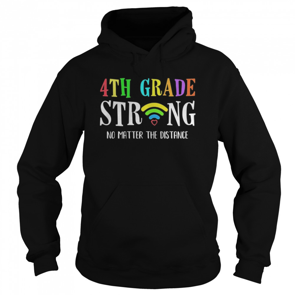 4th Grade Strong No Matter Distance Virtual Learning  Unisex Hoodie