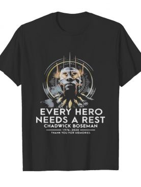 Black panther rip chadwick every hero needs a rest 1976 2020 thank you for the memories shirt
