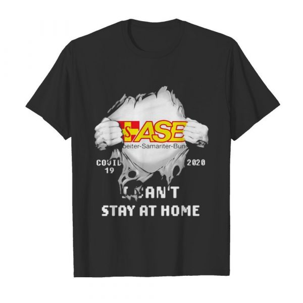 Blood inside asb samariter bunch i can't stay at home covid-19 2020 shirt