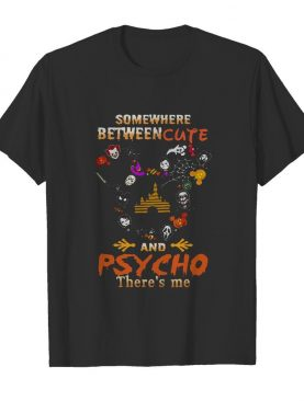 Disney Mickey Mouse Somewhere Between Cute And Psycho There's Me Halloween shirt