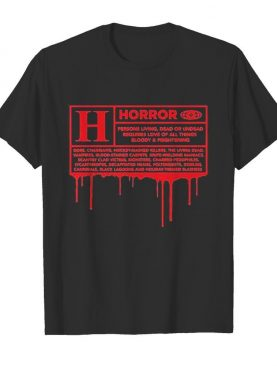 Horror persons living dead or undead requires love all things bloody and frightening shirt