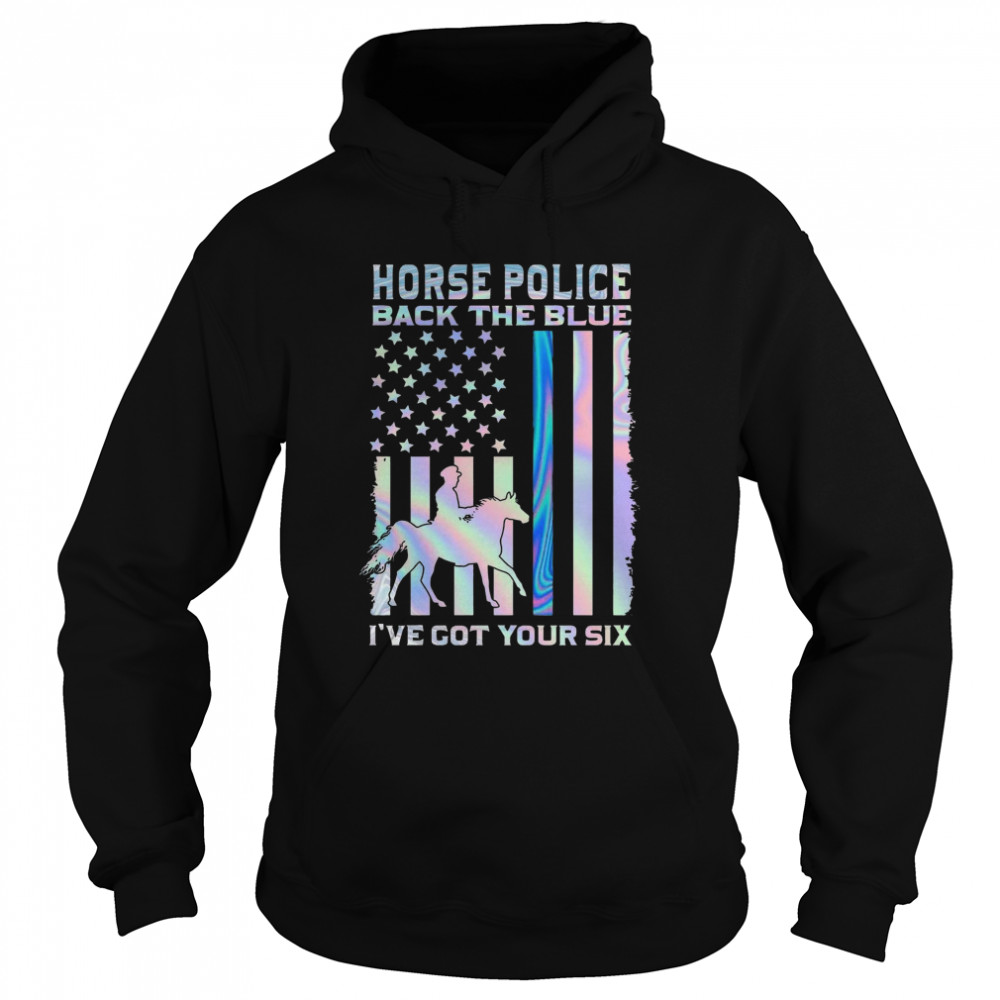 Horse Police Back The Blue Ive Got Your Six  Unisex Hoodie