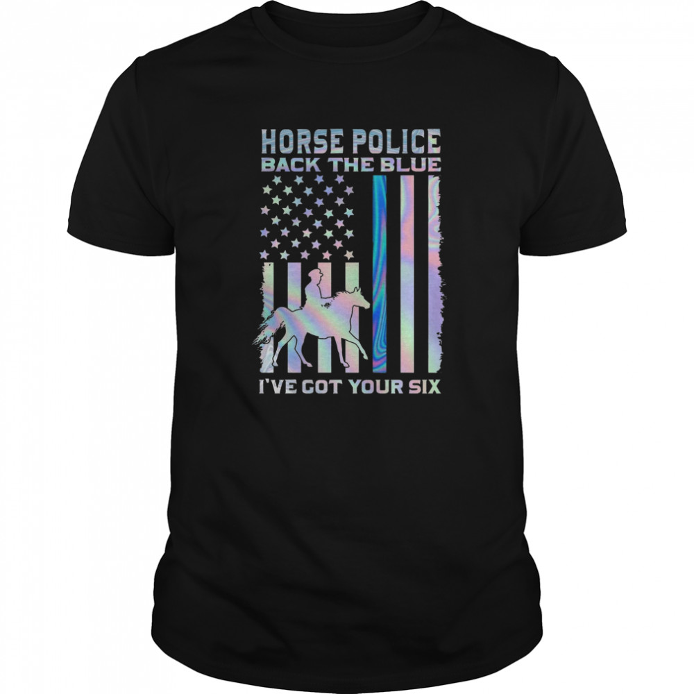 Horse Police Back The Blue Ive Got Your Six  Classic Men's T-shirt