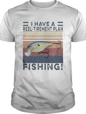 I Have A Reel Tirement Plan Fishing Vintage shirt