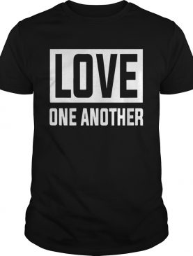 Love One Another shirt