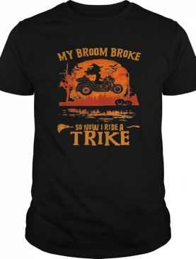 My Broom Broke So Now I Ride A Trike Halloween shirt