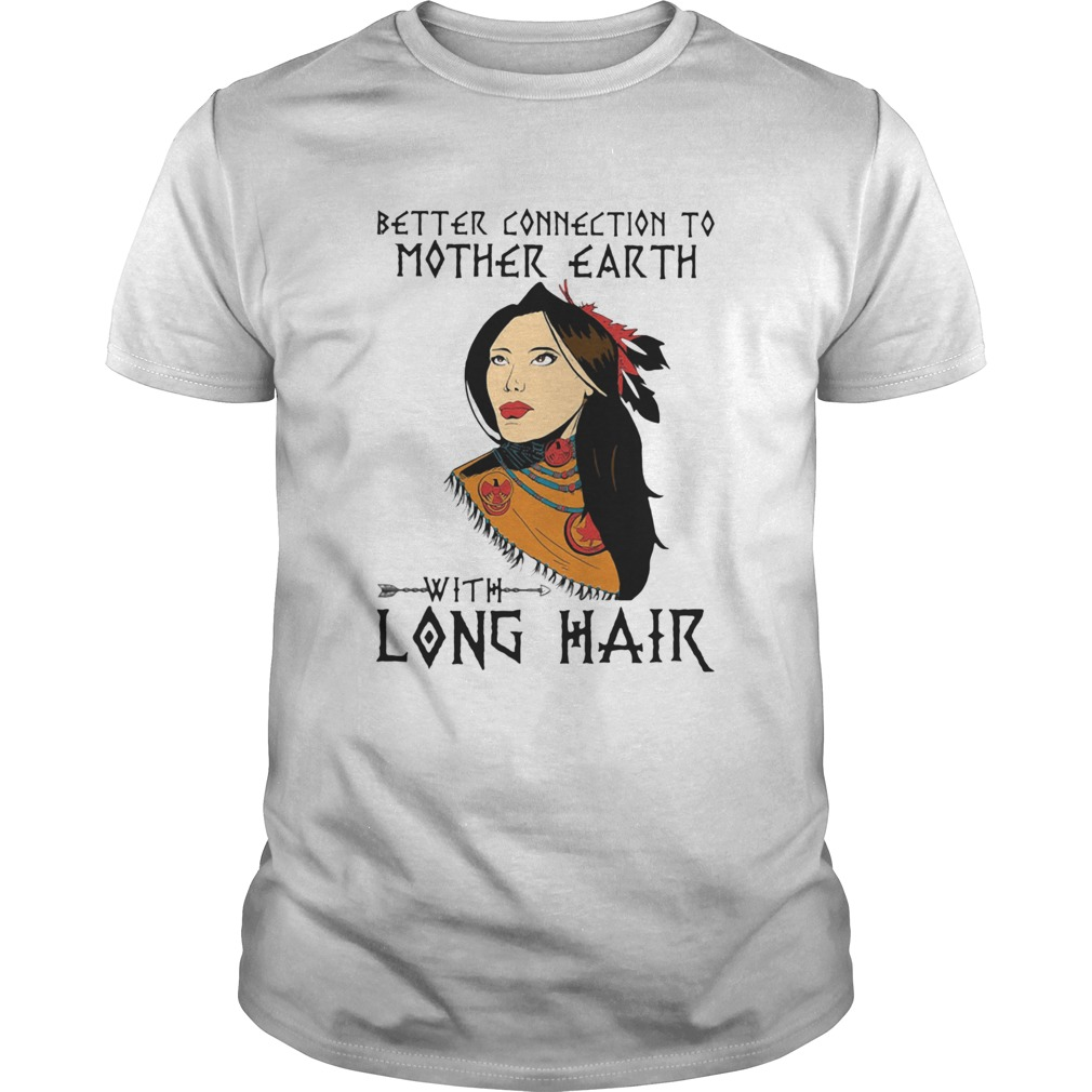 Native better connection to mother earth with long hair  Unisex