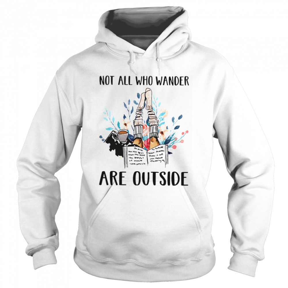 Not All Who Wander Are Outside Reading Books  Unisex Hoodie