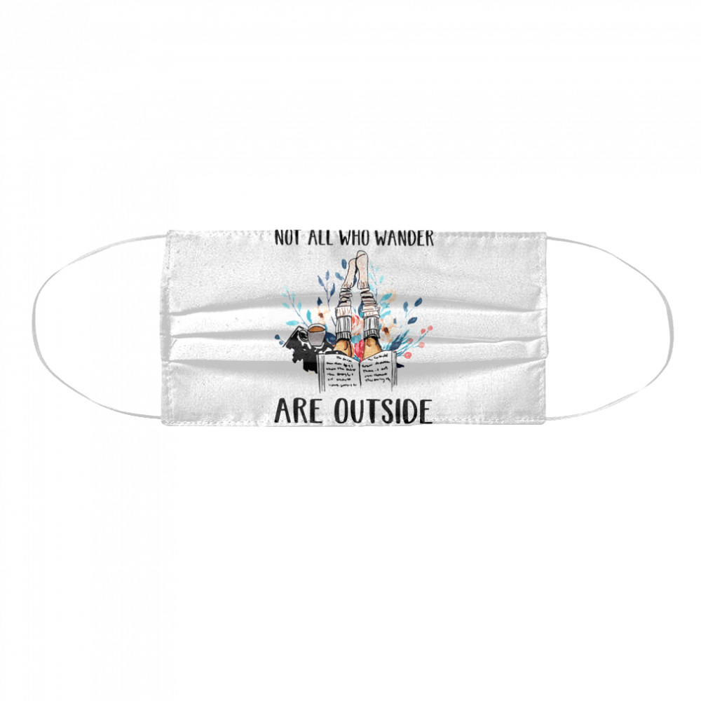 Not All Who Wander Are Outside Reading Books  Cloth Face Mask