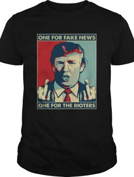 One For Fake News One For The Rioters Funny Pro Donald Trump shirt