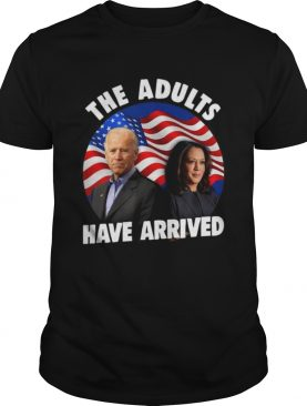Patriotic Voter Biden Harris 2020 The Adults Have Arrived shirt