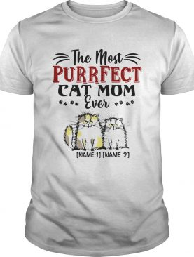 Personalized the Most Purrfect Cat Mom Ever 2 Accent shirt
