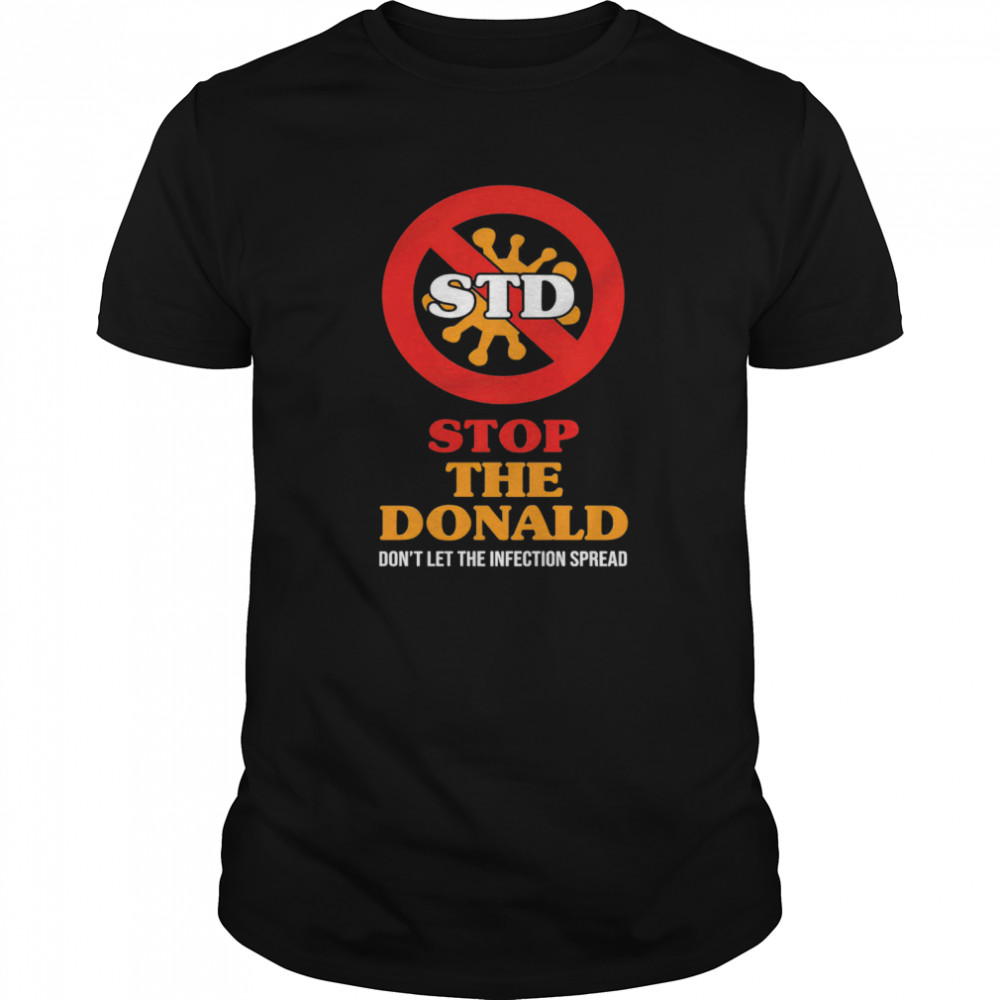 STD Stop The Donald Don't Let The Infection Spread  Classic Men's T-shirt