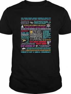 Science matters neil degrasse tyson keep looking up science is not a liberal conspiracy shirt