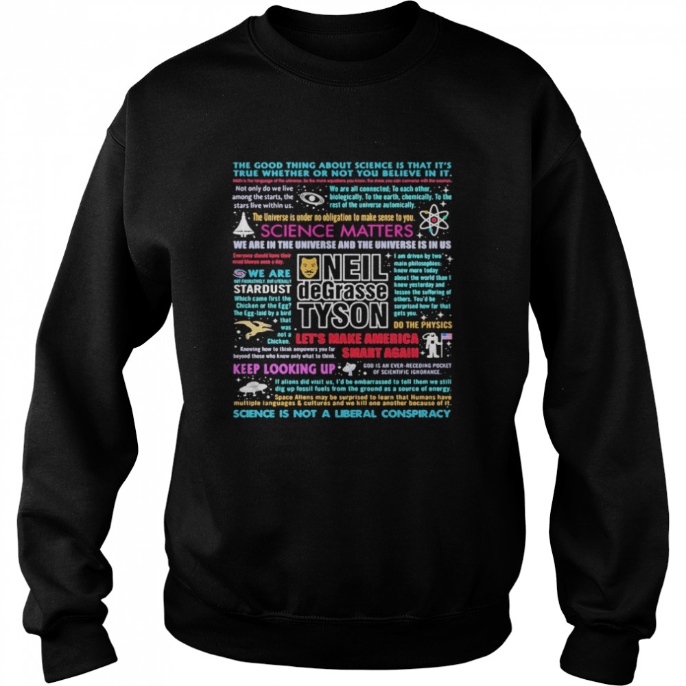 Science matters neil degrasse tyson keep looking up science is not a liberal conspiracy  Unisex Sweatshirt