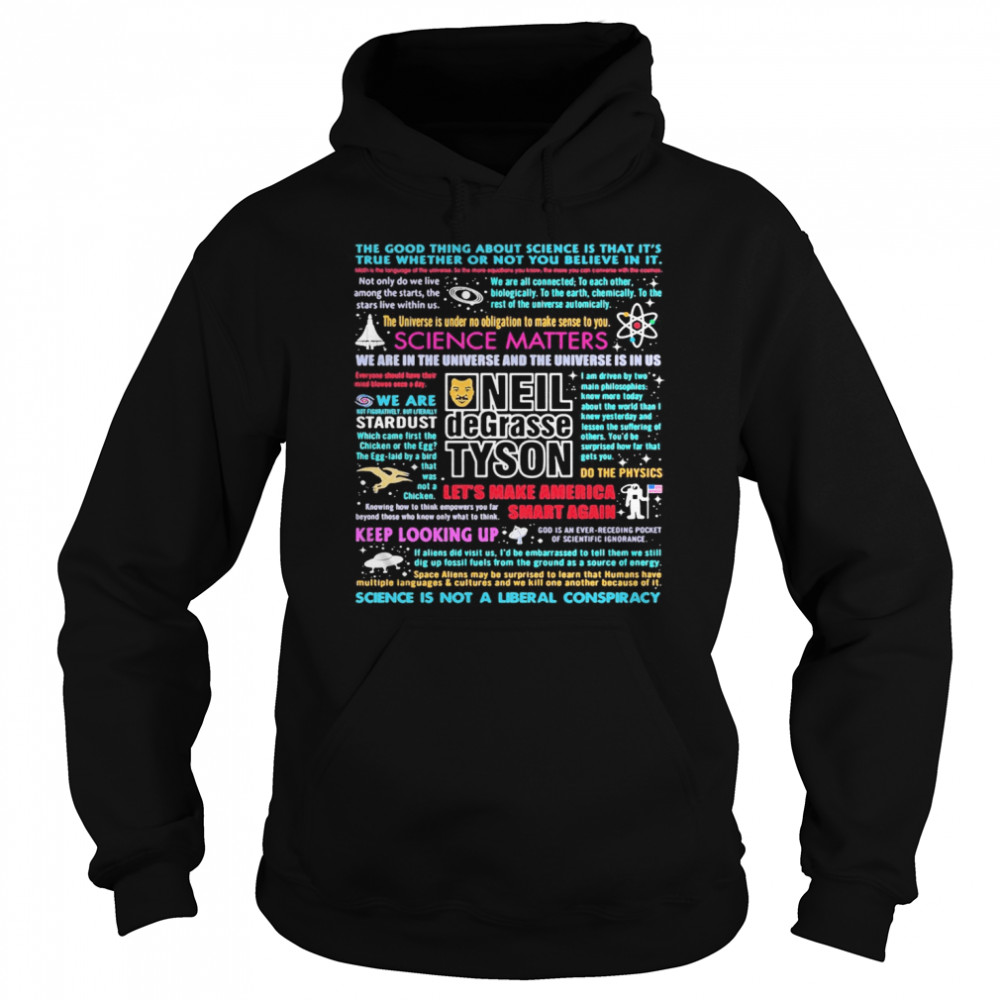 Science matters neil degrasse tyson keep looking up science is not a liberal conspiracy  Unisex Hoodie