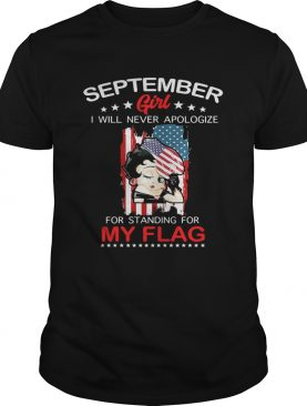 September girl I will never apologize for standing for my flag shirt