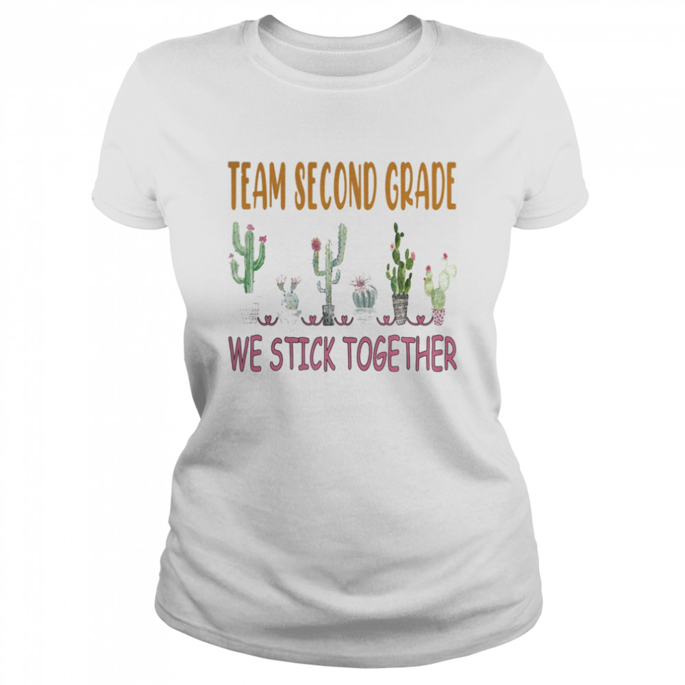 Team Second Grade We Stick Together Cactus  Classic Women's T-shirt