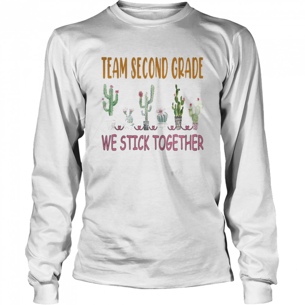 Team Second Grade We Stick Together Cactus  Long Sleeved T-shirt