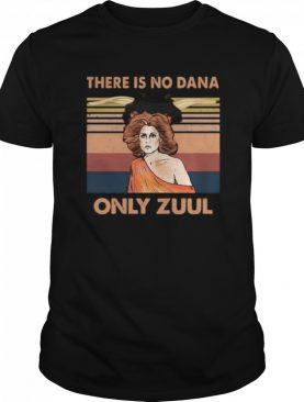 There Is No Dana Only Zuul Vintage Retro shirt