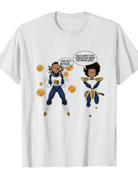 Vegeta and Boondocks That He A Bitch Riley What's The Scouter Say About His Power Level shirt