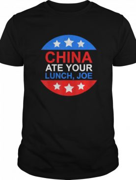 China Ate Your Lunch Joe shirt