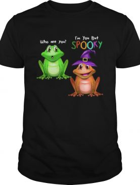 Frog Im You But Spooky shirt