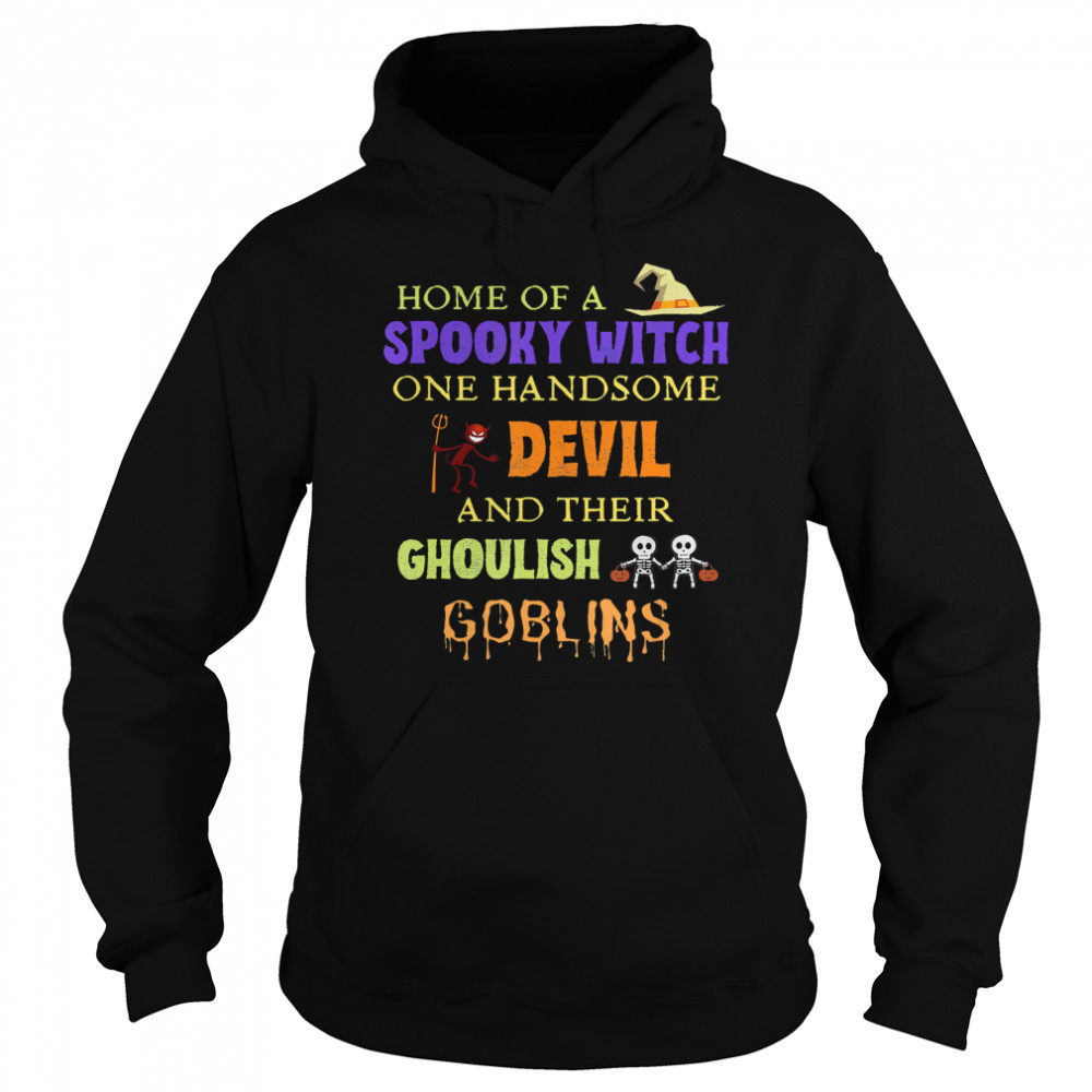 Home Of A Spooky Witch One Handsome Devil And Their Ghoulish Goblins Halloween  Unisex Hoodie