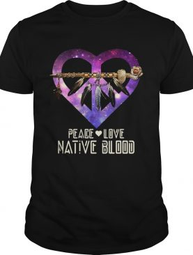 Peace Love Native Blood shirt