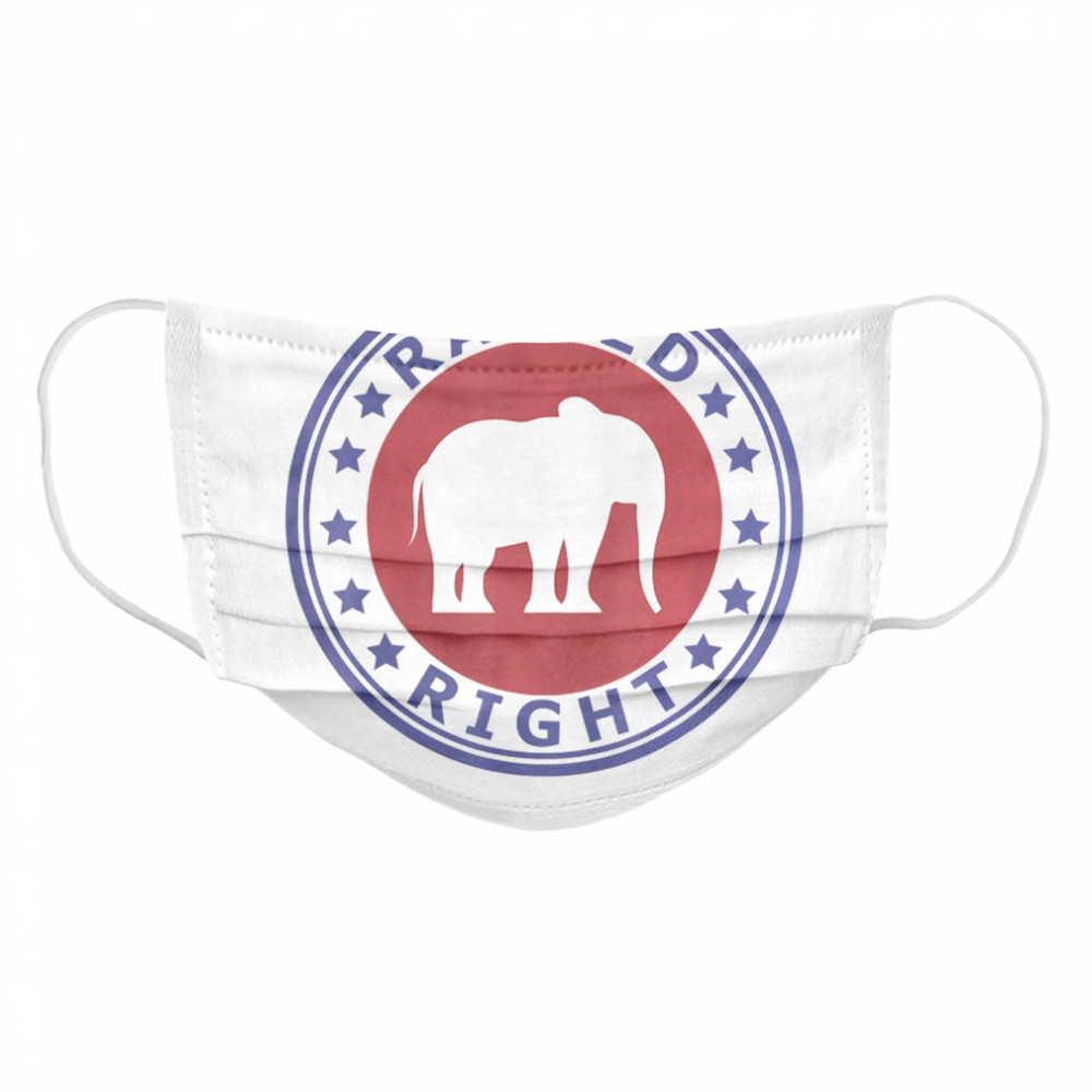 Raised Right Vote Trump Republican Elephant Politics  Cloth Face Mask