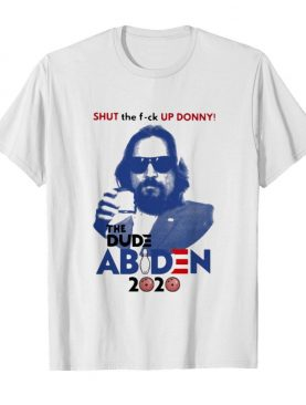 Shut the fuck up donny the dude abiden 2020 bowling shirt