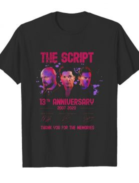 The script 13th anniversary 2007 2020 thank for the memories signatures shirt