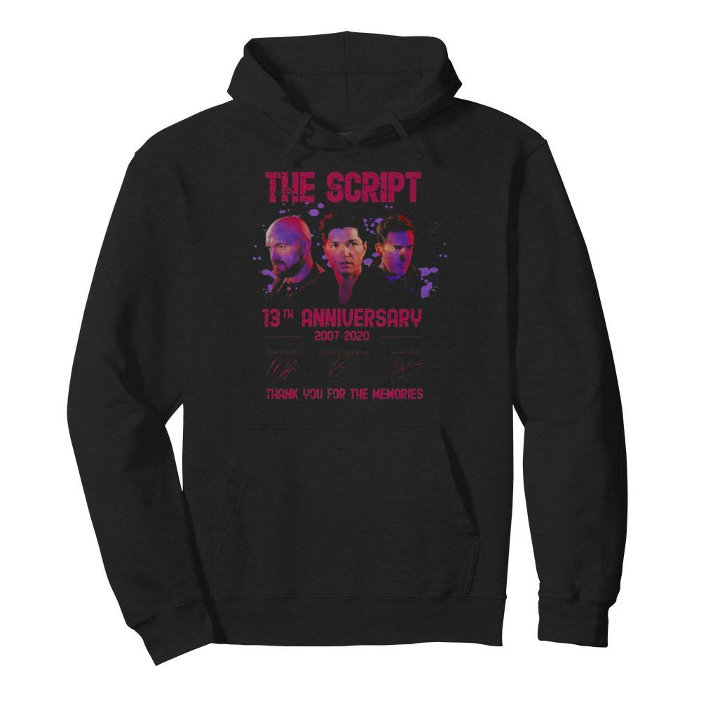 The script 13th anniversary 2007 2020 thank for the memories signatures  Unisex Hoodie