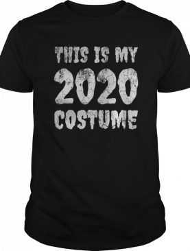 This Is My 2020 Costume Spooky Scary Year Halloween shirt