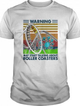 Warning may start talking about roller coasters vintage retro shirt