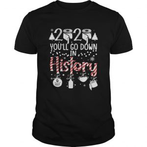 2020 Youll Go Down In History Christmas Mask shirt