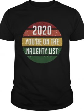 2020 Youre On The Naughty List Vintage shirt