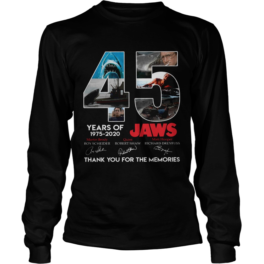 45 Years Of Jaws 1975 2020 Thanks You For The Memories Signatures  Long Sleeve