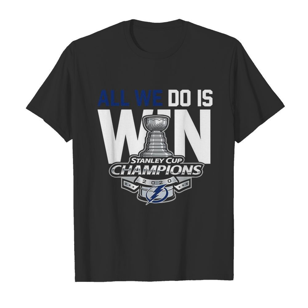 All We Do Is Stanley Cup Champions 2020  Classic Men's T-shirt